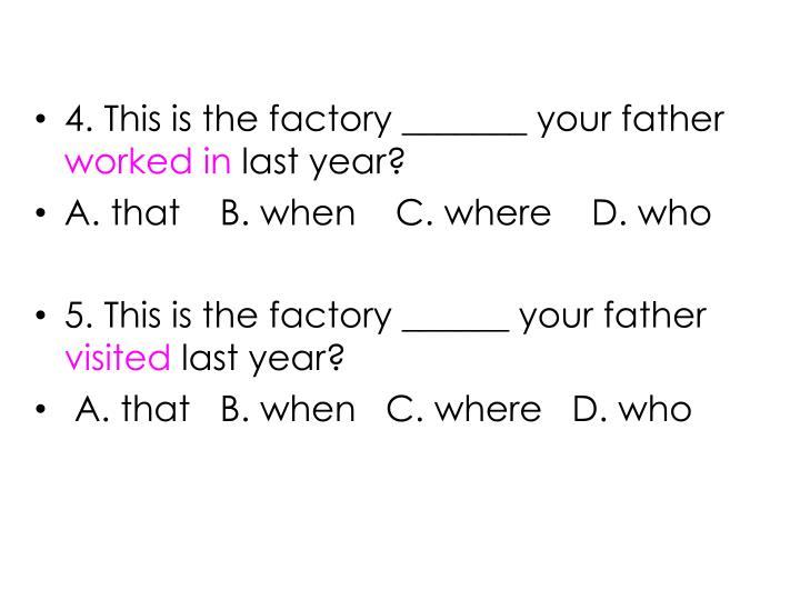 4. This is the factory _______ your father