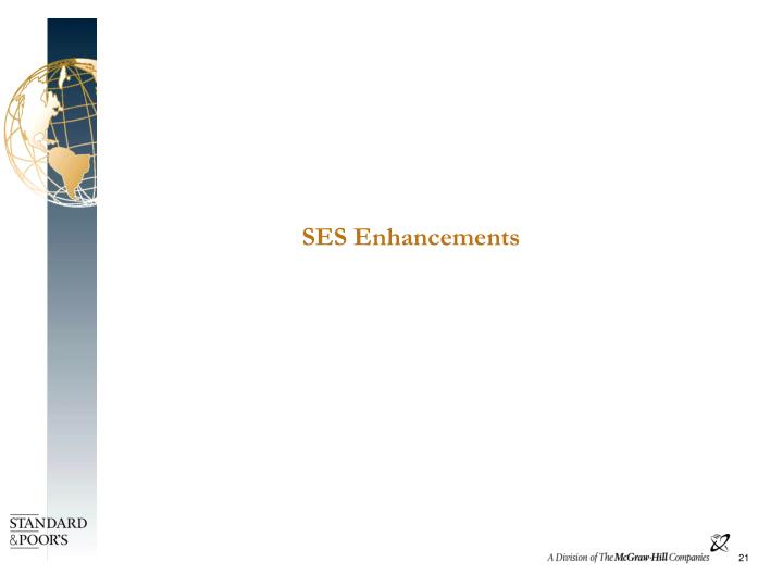 SES Enhancements
