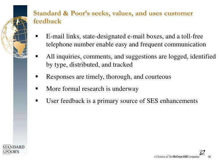Standard & Poor's seeks, values, and uses customer feedback