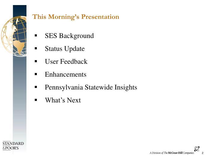 This Morning's Presentation