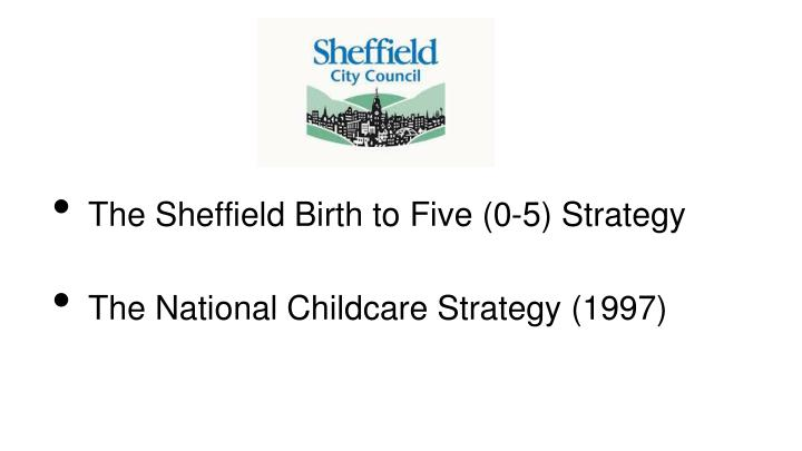 The Sheffield Birth to Five (0-5) Strategy