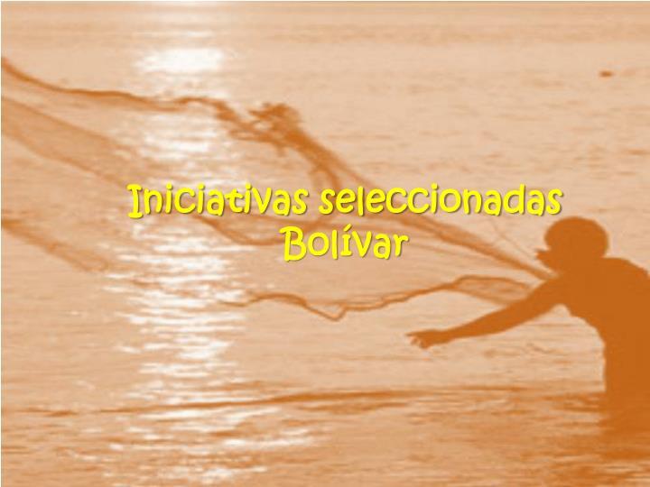 Iniciativas seleccionadas Bolívar