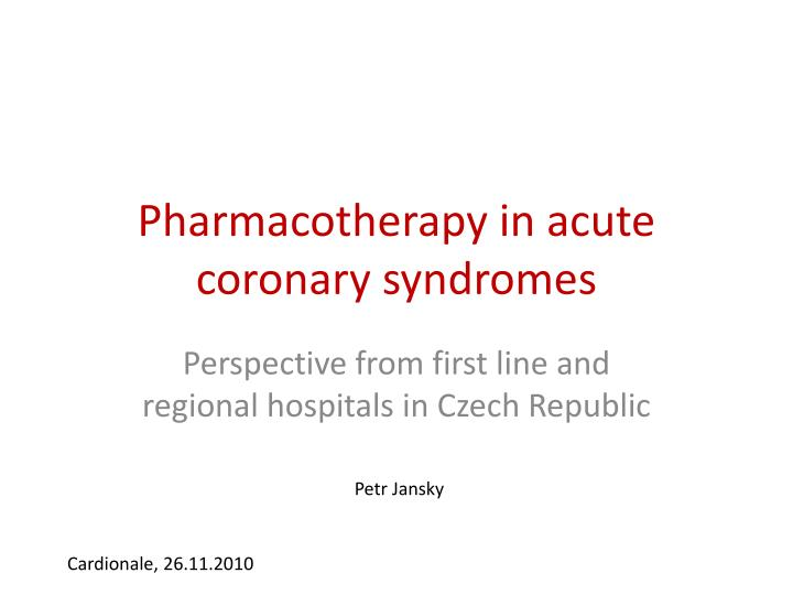 Pharmacotherapy in acute coronary syndromes