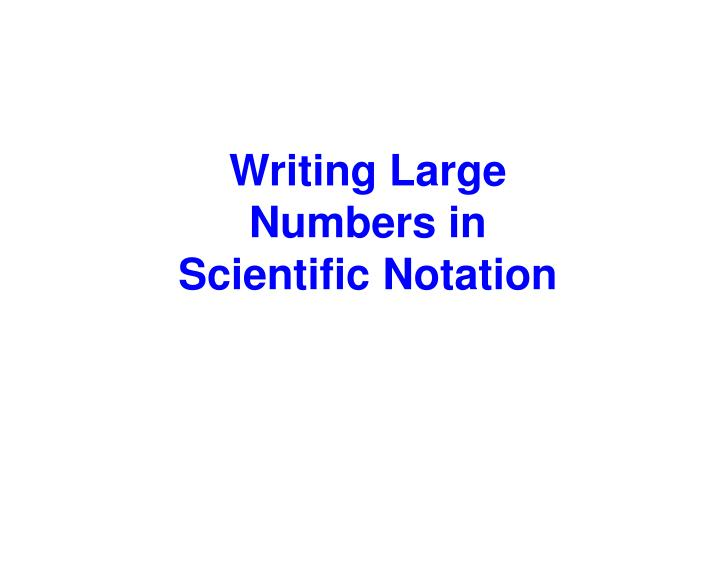 writing scientific notation This tutorial takes a look at the basic definition of scientific notation, an application that involves writing the number using an exponent on 10.
