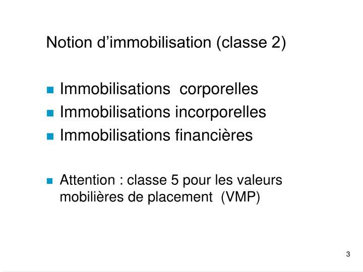 Notion d'immobilisation (classe 2)