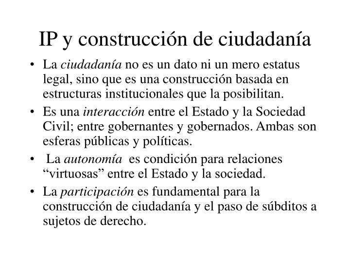 IP y construcción de ciudadanía