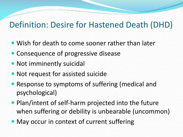 Definition: Desire for Hastened Death (DHD)