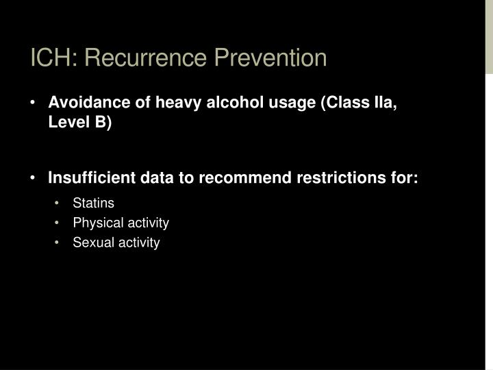 ICH: Recurrence Prevention