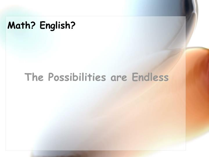 Math? English?