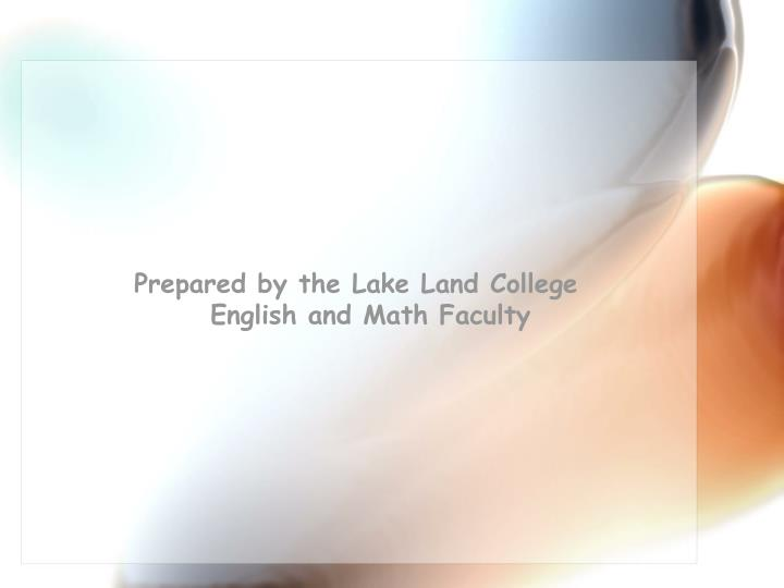 Prepared by the Lake Land College