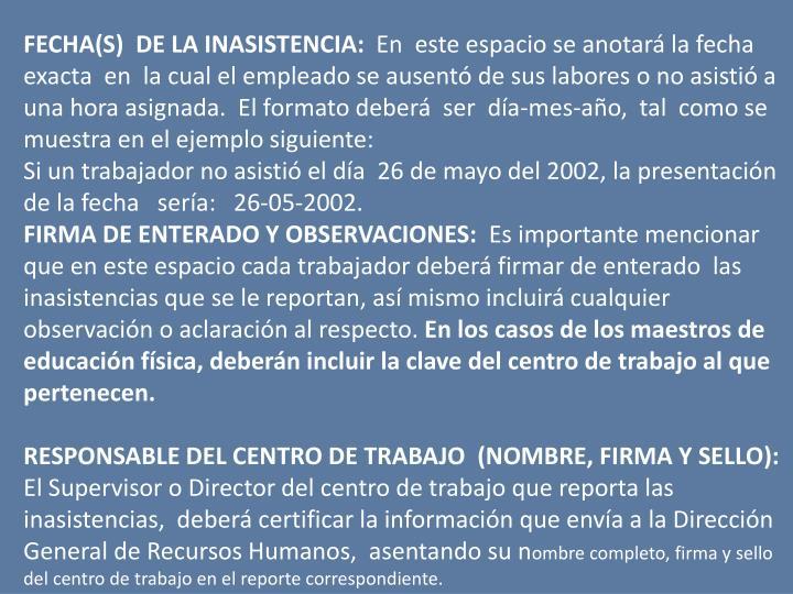 FECHA(S)  DE LA INASISTENCIA: