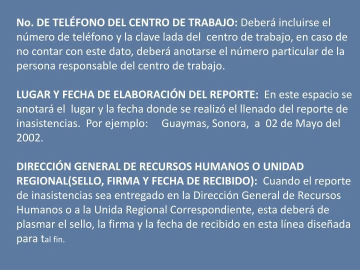 No. DE TELFONO DEL CENTRO DE TRABAJO: