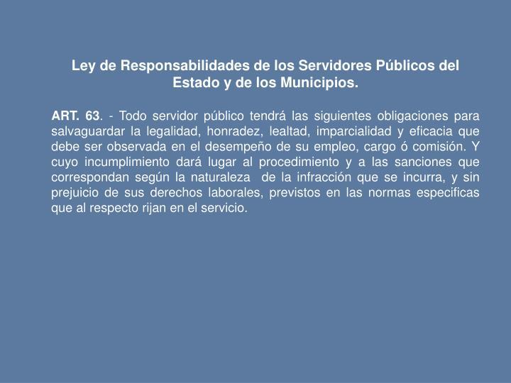Ley de Responsabilidades de los Servidores Pblicos del Estado y de los Municipios.
