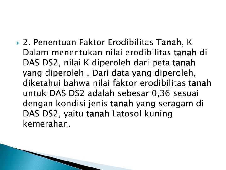 2. Penentuan Faktor Erodibilitas