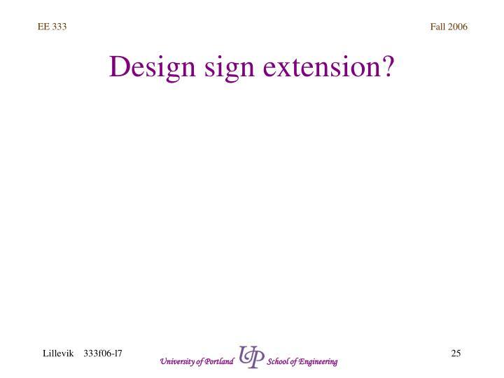 Design sign extension?