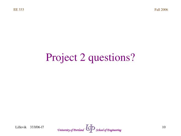 Project 2 questions?