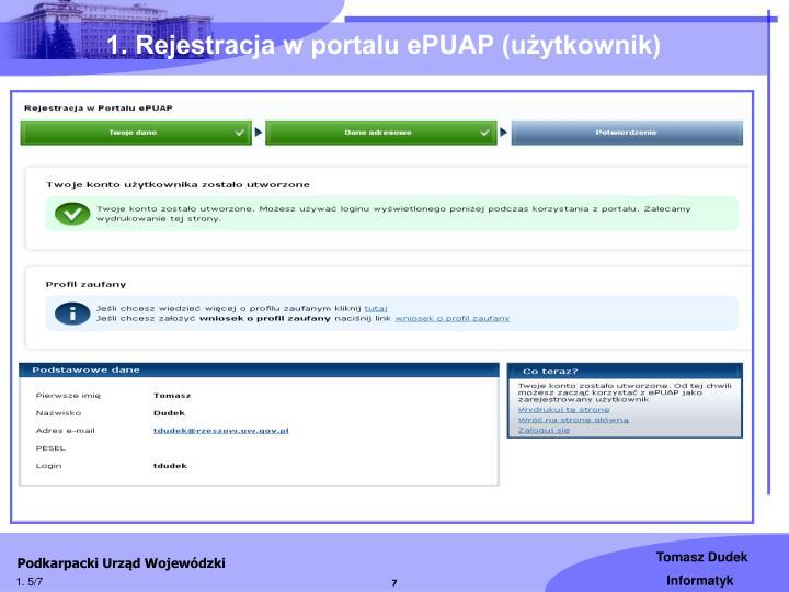 1. Rejestracja w portalu ePUAP (użytkownik)