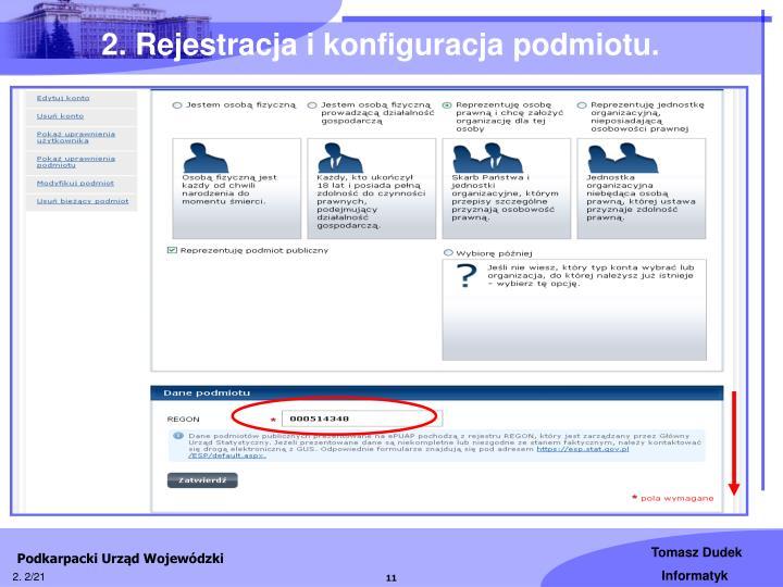 2. Rejestracja i konfiguracja podmiotu.