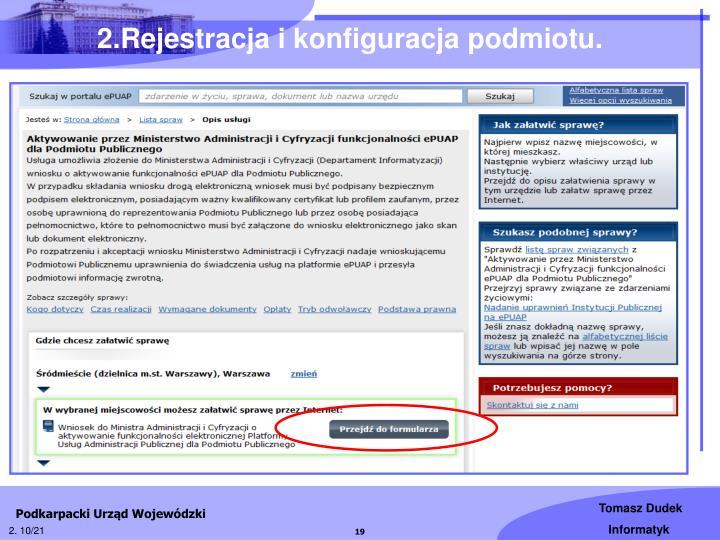 2.Rejestracja i konfiguracja podmiotu.