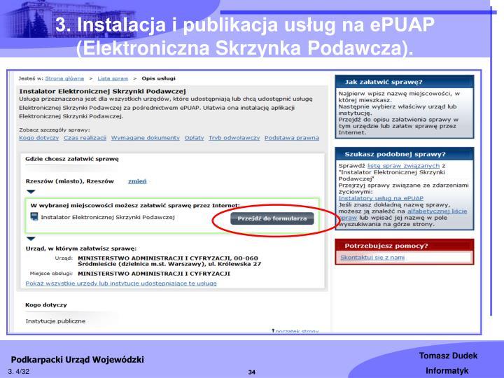 3. Instalacja i publikacja usług na ePUAP (Elektroniczna Skrzynka Podawcza).