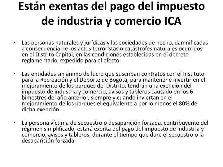 Están exentas del pago del impuesto de industria y comercio ICA