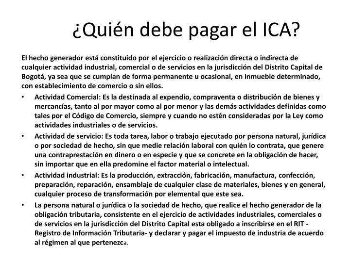 ¿Quién debe pagar el ICA?