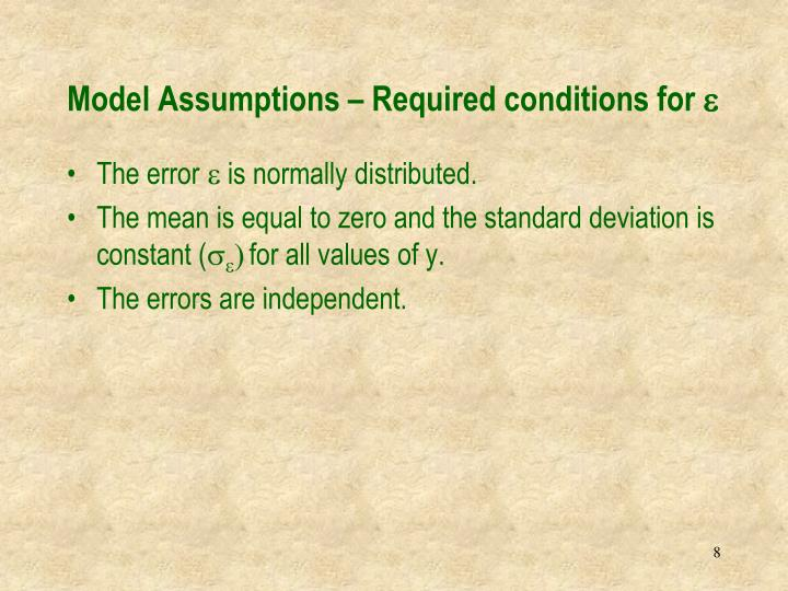 Model Assumptions – Required conditions for