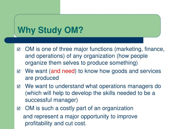 Why Study OM?