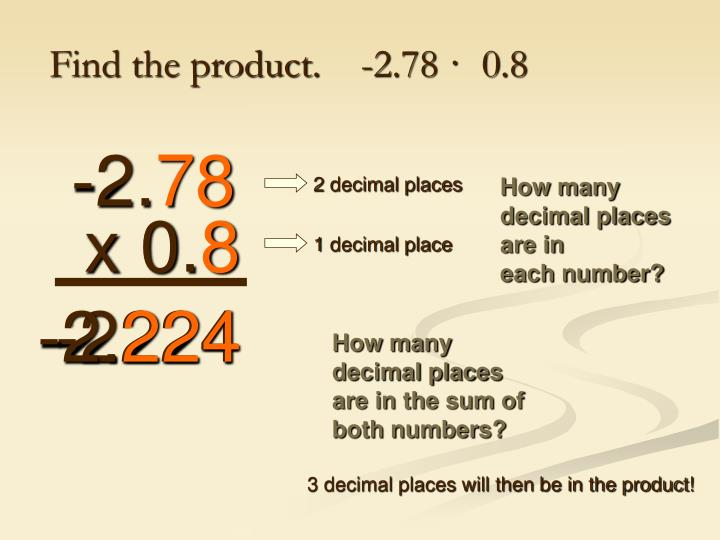 Find the product.    -2.78 ·  0.8