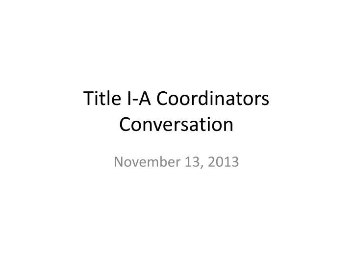 Title I-A Coordinators Conversation