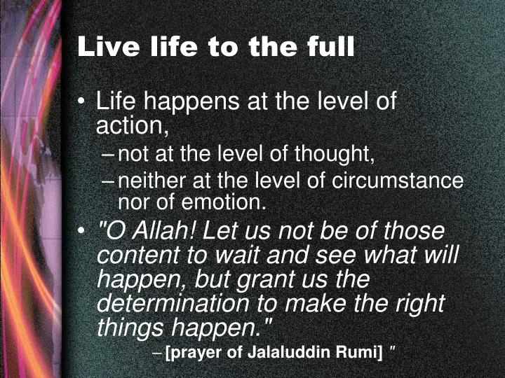 Live life to the full