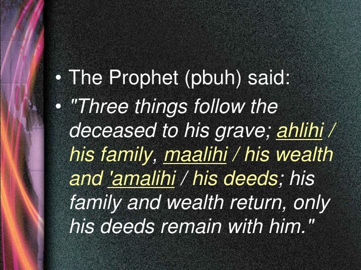 The Prophet (pbuh) said: