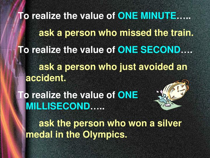 To realize the value of