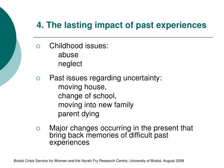 4. The lasting impact of past experiences