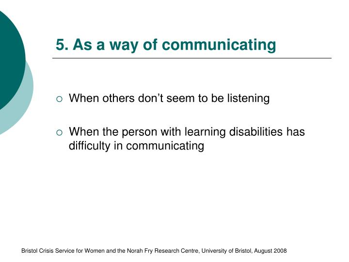 5. As a way of communicating