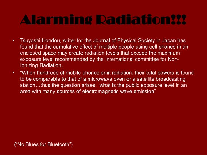 Alarming Radiation!!!