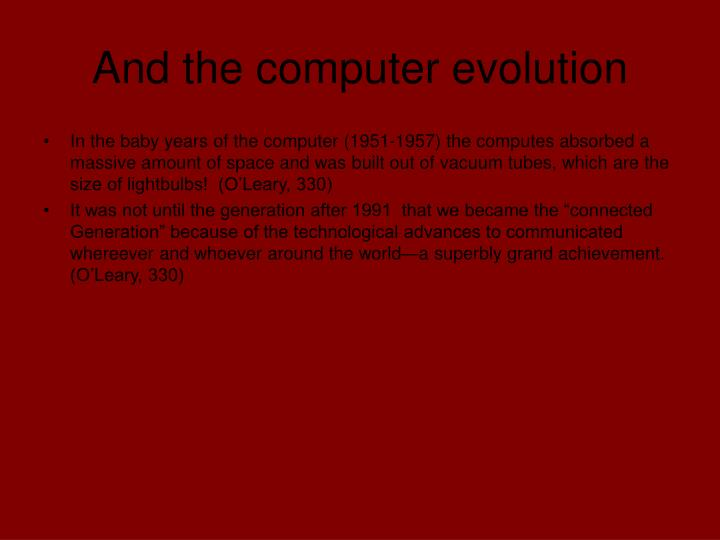 And the computer evolution