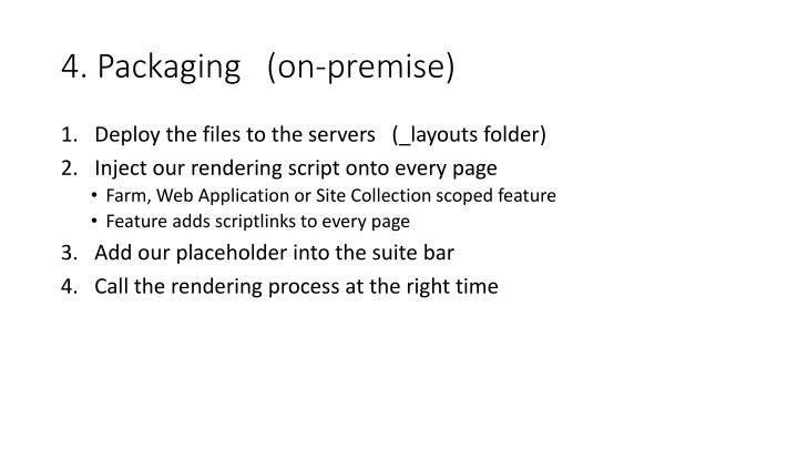 4. Packaging   (on-premise)