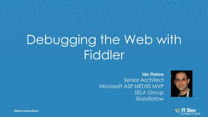 Debugging the web with fiddler