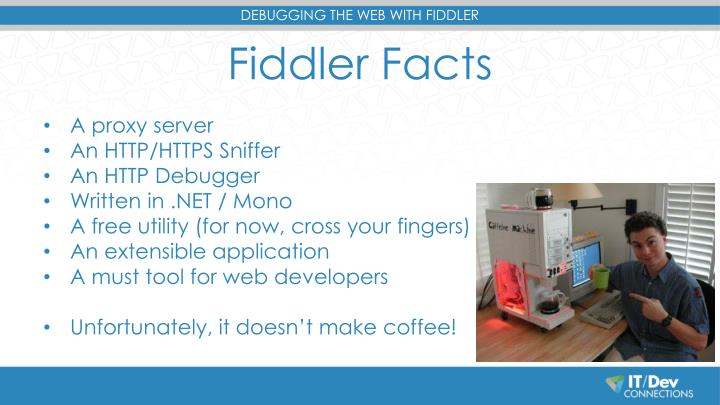 Fiddler Facts