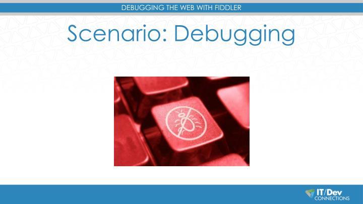 Scenario: Debugging