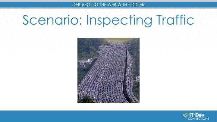 Scenario: Inspecting Traffic