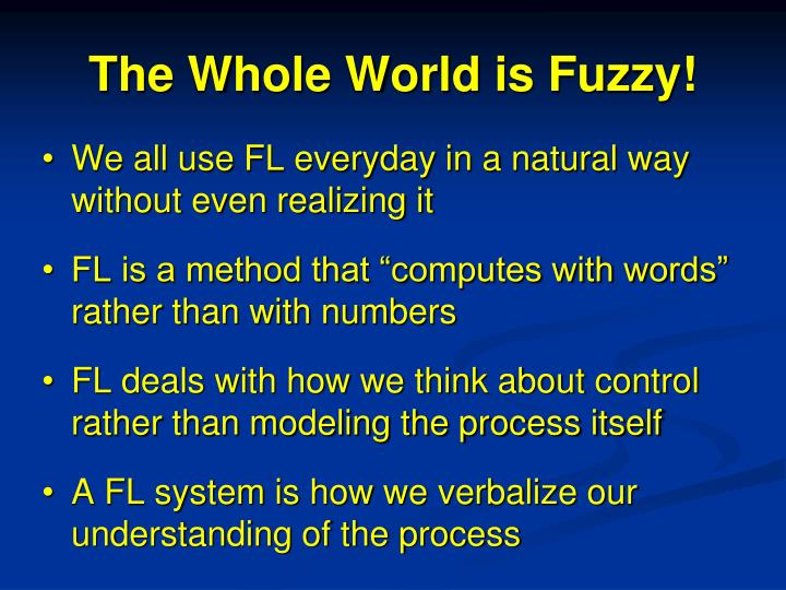 The whole world is fuzzy