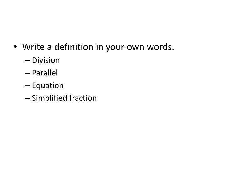 Write a definition in your own words.