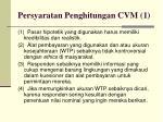 persyaratan penghitungan cvm 1