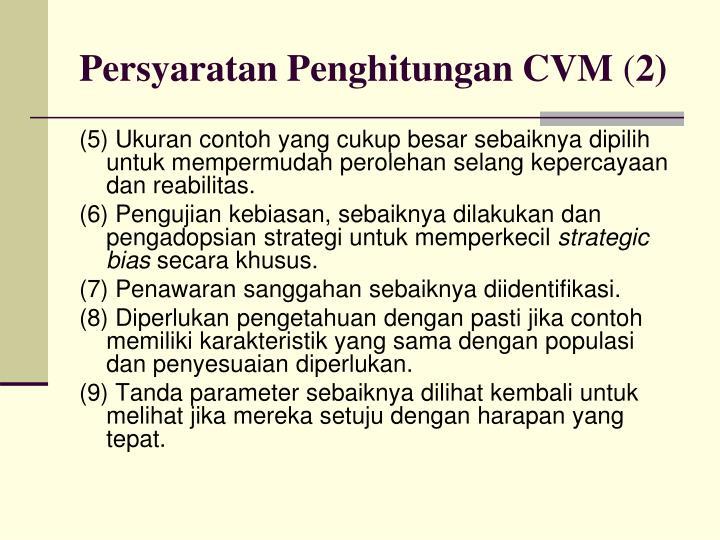Persyaratan Penghitungan CVM