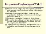 persyaratan penghitungan cvm 2