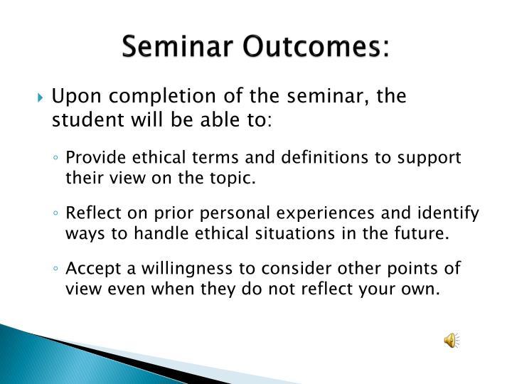Seminar Outcomes: