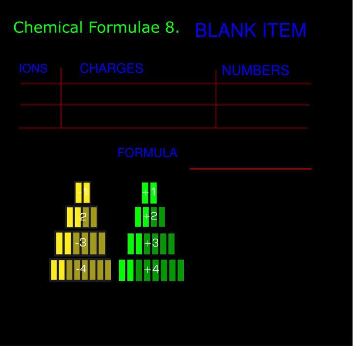 Chemical Formulae 8.