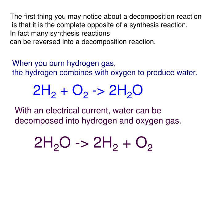 The first thing you may notice about a decomposition reaction